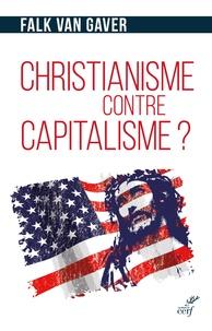 Falk Van Gaver - Christianisme contre capitalisme ? - L'économie selon Jésus-Christ.