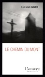 Falk Van Gaver - Le Chemin du Mont - 1300 kilomètres à travers la France à pied et sans argent.