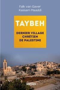 Falk Van Gaver et Kassam Maaddi - Taybeh, dernier village chrétien de Palestine.
