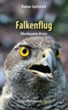 Falkenflug - Oberbayern-Krimi.