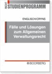 Fälle und Lösungen zum allgemeinen Verwaltungsrecht - Einschließlich Staatshaftungsrecht.