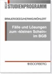 Fälle und Lösungen zum 'kleinen Schein' im BGB.