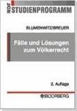 Fälle und Lösungen zum Völkerrecht - Übungsklausuren mit gutachterlichen Lösungen und Erläuterungen.
