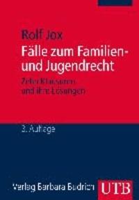 Fälle zum Familien- und Jugendrecht - Zehn Klausuren und ihre Lösungen. Ein Studienbuch für Bachelorstudierende der Sozialen Arbeit.