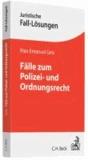 Fälle zum Polizei- und Ordnungsrecht.