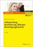 Fallsammlung Buchführung, Bilanzen, Berichtigungstechnik.