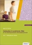 Fallstudien und praktische Fälle 2. Weiterführende Themen - Arbeitsmaterialien für den handlungsorientierten Betriebslehreunterricht. Beschaffung. Lagerung. Personalwesen. Produktion. Absatz. Finanzierung.