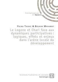 Téléchargement de livres électroniques et de livres audio Le Logone et Chari face aux dynamiques participatives  - Logiques, effets et enjeux dans l'arène locale du développement par Falna Taubic, Boukar Mahamat 9782753906099 (French Edition)