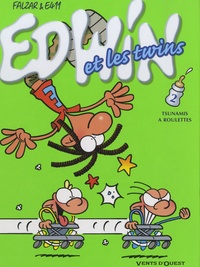 Falzar et  E411 - Edwin et les twins Tome 2 : Tsunamis à roulettes.