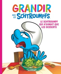 Falzar et Thierry Culliford - Grandir avec les Schtroumpfs Tome 3 : Le Schtroumpf qui n'aimait que les desserts.