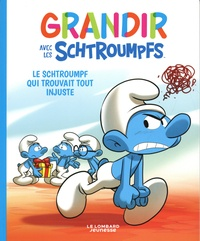 Falzar et Thierry Culliford - Grandir avec les Schtroumpfs Tome 5 : Le Schtroumpf qui trouvait tout injuste.