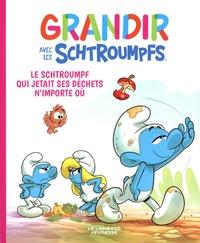 Falzar et Thierry Culliford - Grandir avec les Schtroumpfs Tome 8 : Le Schtroumpf qui jetait ses déchets n'importe où.