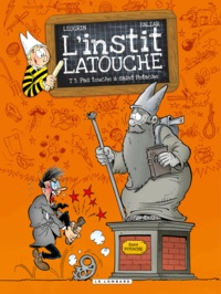 Falzar et  Leogrin - L'instit Latouche Tome 3 : Pas touche à saint Potache.