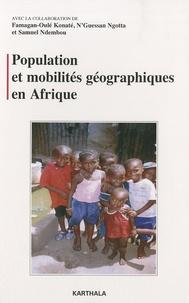 Famagan-Oulé Konaté et N'guessan Ngotta - Population et mobilités géographiques en Afrique.