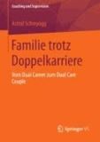Familie trotz Doppelkarriere - Vom Dual Career zum Dual Care Couple.
