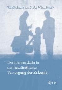 Familienmedizin in der hausärztlichen Versorgung der Zukunft.