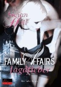Family Affairs: Jagdfieber - Erotischer Roman.