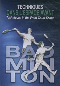 Thomas Adam et Christophe Jeanjean - Badminton : techniques dans l'espace avant - DVD vidéo.