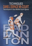 Thomas Adam et Christophe Jeanjean - Badminton : techniques dans l'espace mi-court. 1 DVD