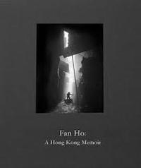 Fan Ho - Fan Ho à Hong-Kong - Memoir.