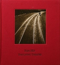 Fan Ho - The living theatre.