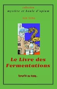 Fan Tong - Le Livre des Fermentations - Yaourts au sang….