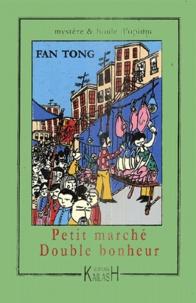 Fan Tong - Petit marché, double bonheur.