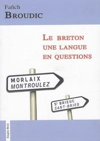 Fañch Broudic - Le breton - Une langue en questions.
