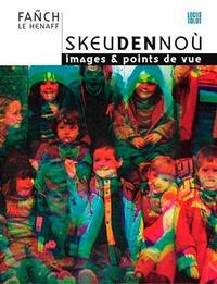 Fanch Le Henaff - Skeudennou - Images & points de vue.