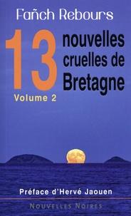Fañch Rebours - 13 nouvelles cruelles de Bretagne - Volume 2.