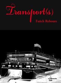 Fañch Rebours - Transport(s).