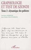 Fanchette Lefebure et Jean-Charles Gille-Maisani - Graphologie et test de Szondi - Tome 2 : Dynamique des pulsions.