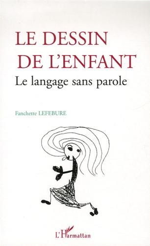 Fanchette Lefebure - Le dessin de l'enfant - Le langage sans parole.