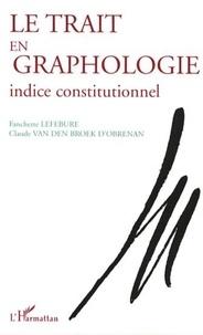 Fanchette Lefebure et Claude Van den Broek d'Obrenan - Le trait en graphologie - Indice constitutionnel.