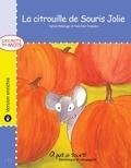 Fanchon Esquieu et Sylvie Roberge - Grignote les mots  : La citrouille de Souris Jolie - version enrichie.