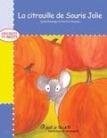 Fanchon Esquieu et Sylvie Roberge - Grignote les mots  : La citrouille de Souris Jolie.