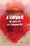Fanchon Pradalier-Roy - L'amour au-delà de la rencontre.