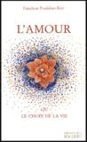 Fanchon Pradalier-Roy - L'Amour - Ou le choix de la vie.