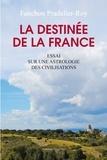 Fanchon Pradalier-Roy - La destinée de la France - Essai sur une astrologie des civilisations.
