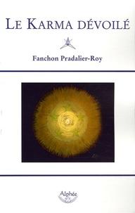Fanchon Pradalier-Roy - Le karma dévoilé.