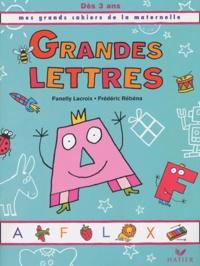 Fanelly Lacroix et Frédéric Rébéna - Grandes lettres, dès 3 ans.