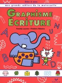 Fanelly Lacroix et Frédéric Rébéna - Graphisme Ecriture, dès 3 ans.