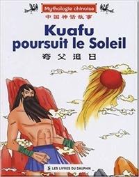 Fang y., zh Wang y. - Kuafu poursuit le soleil (en francais).