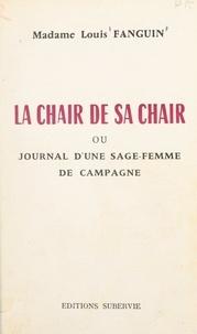 Fanguin et Henri Combes - La chair de sa chair - Ou Journal d'une sage-femme de campagne.