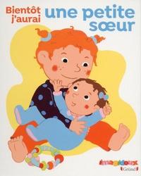 Fani Marceau et Claire Le Grand - Bientôt j'aurais une petite soeur.