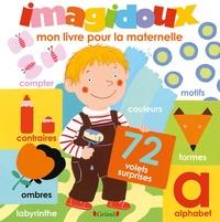 Fani Marceau et Claire Le Grand - Imagidoux : mon livre pour la maternelle.