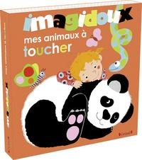 Fani Marceau et Claire Le Grand - Mes animaux à toucher.