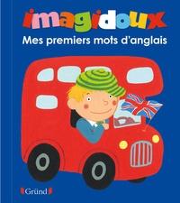 Fani Marceau et Claire Le Grand - Mes premiers mots d'anglais.