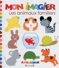 Fani Marceau et Claire Le Grand - Mon imagier - Les animaux familiers.