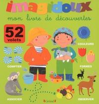 Fani Marceau et Claire Le Grand - Mon livre de découvertes.